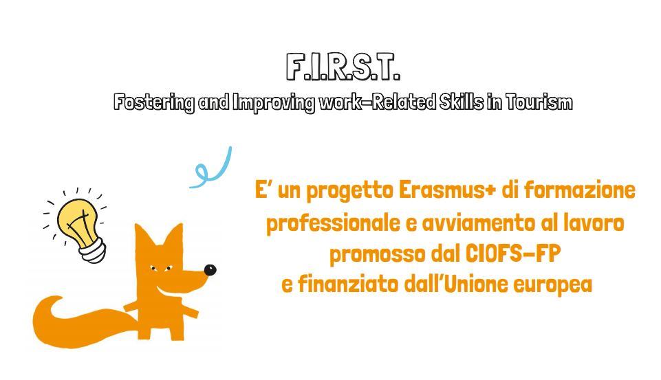 F.I.R.S.T. – ERASMUS (Rivolto ad allievi maggiorenni, iscritti al III anno del percorso IeFP Ciofs)